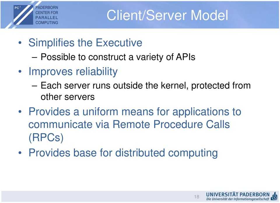 from other servers Provides a uniform means for applications to communicate