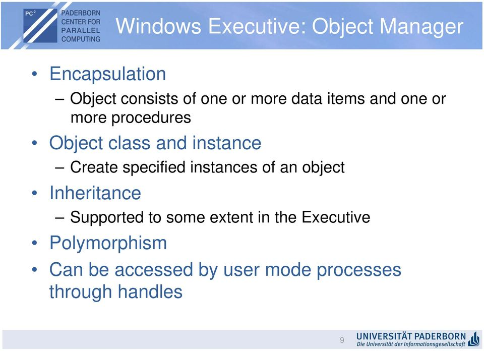 specified instances of an object Inheritance Supported to some extent in the
