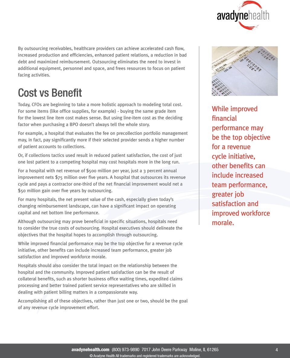 Cost vs Benefit Today, CFOs are beginning to take a more holistic approach to modeling total cost.