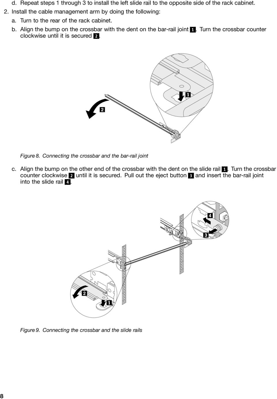 Turn the crossbar counter clockwise until it is secured 2. Figure 8. Connecting the crossbar and the bar-rail joint c.