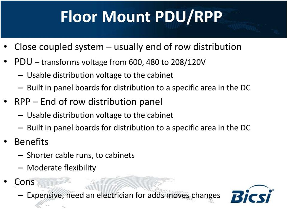 row distribution panel Usable distribution voltage to the cabinet Built in panel boards for distribution to a specific area