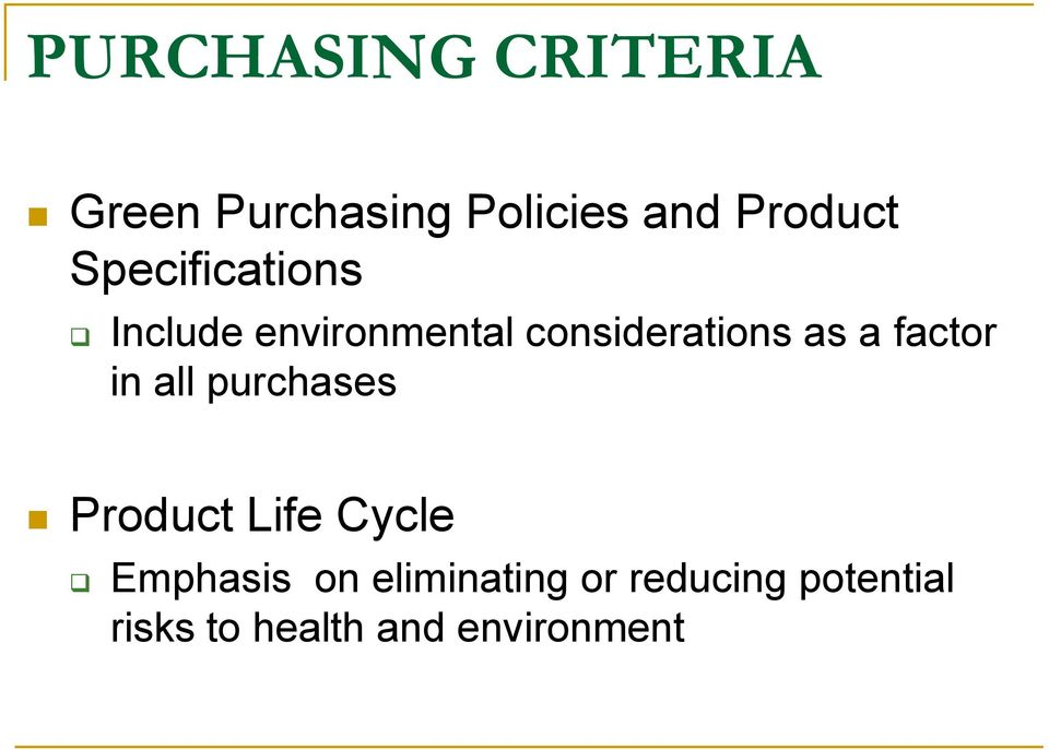 factor in all purchases Product Life Cycle Emphasis on