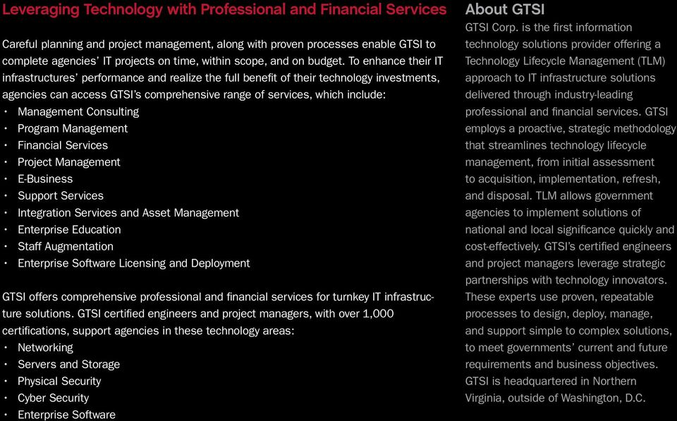 To enhance their IT infrastructures performance and realize the full benefit of their technology investments, agencies can access GTSI s comprehensive range of services, which include: Management