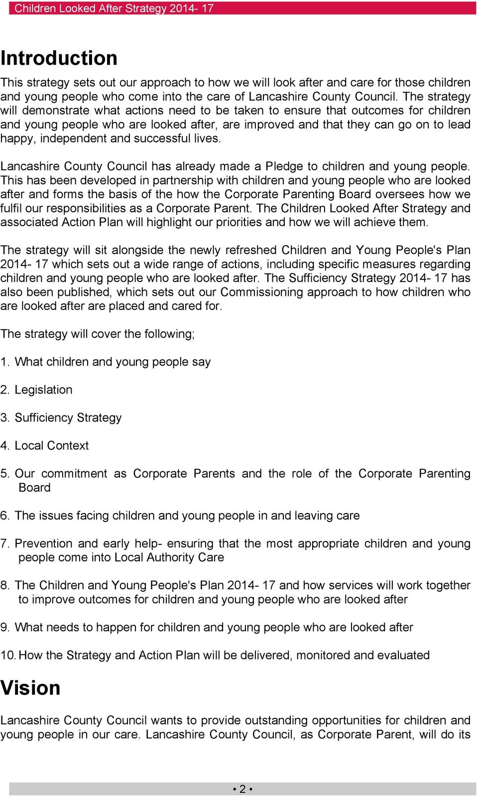 and successful lives. Lancashire County Council has already made a Pledge to children and young people.