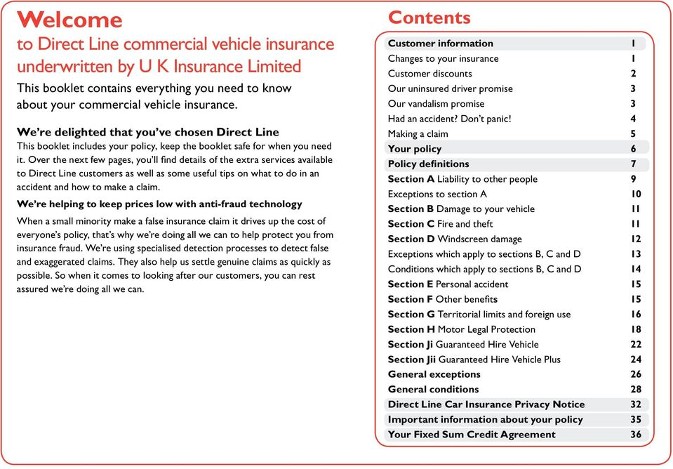Over the next few pages, you ll find details of the extra services available to Direct Line customers as well as some useful tips on what to do in an accident and how to make a claim.