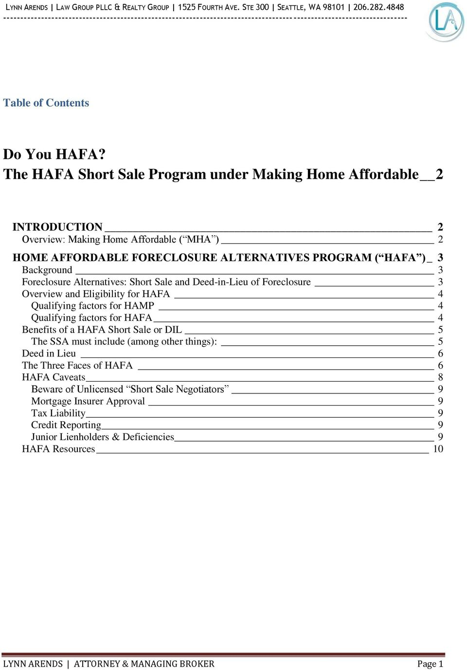 Background 3 Foreclosure Alternatives: Short Sale and Deed-in-Lieu of Foreclosure 3 Overview and Eligibility for HAFA 4 Qualifying factors for HAMP 4 Qualifying factors for HAFA 4