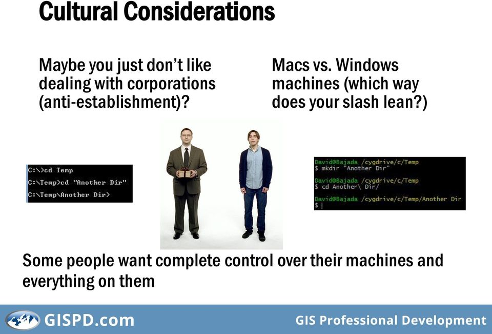 Windows machines (which way does your slash lean?