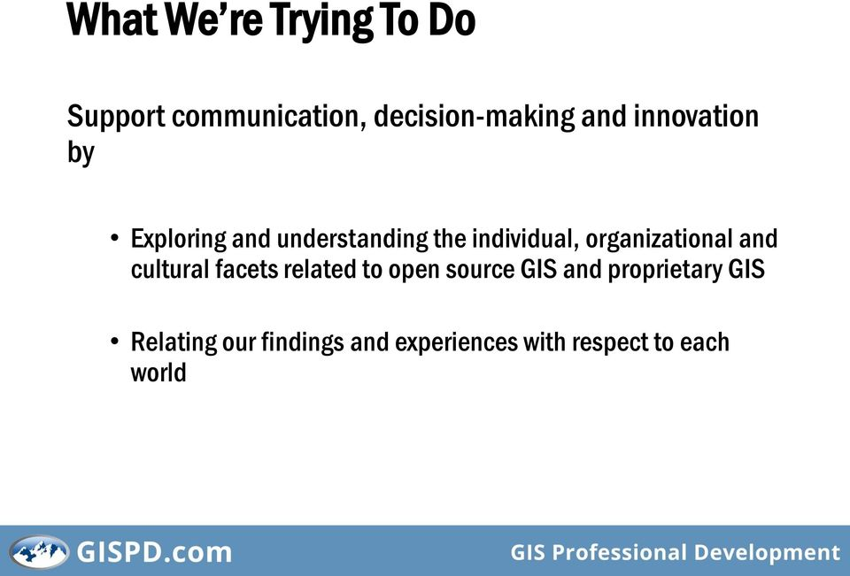 organizational and cultural facets related to open source GIS and