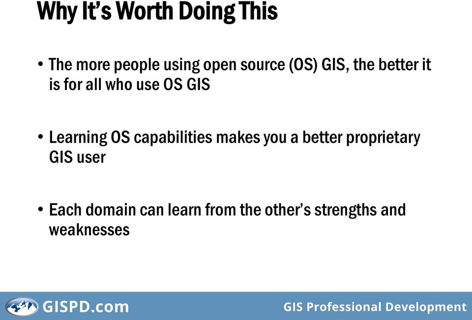 OS capabilities makes you a better proprietary GIS user