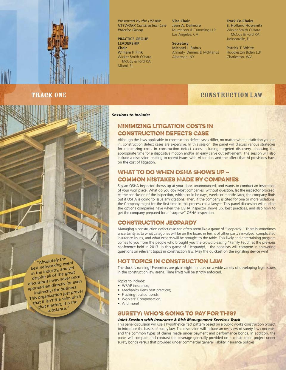 White Huddleston Bolen LLP Charleston, WV TRACK ONE Construction Law Sessions to Include: Minimizing Litigation Costs in Construction Defects Case Although the laws applicable to construction defect