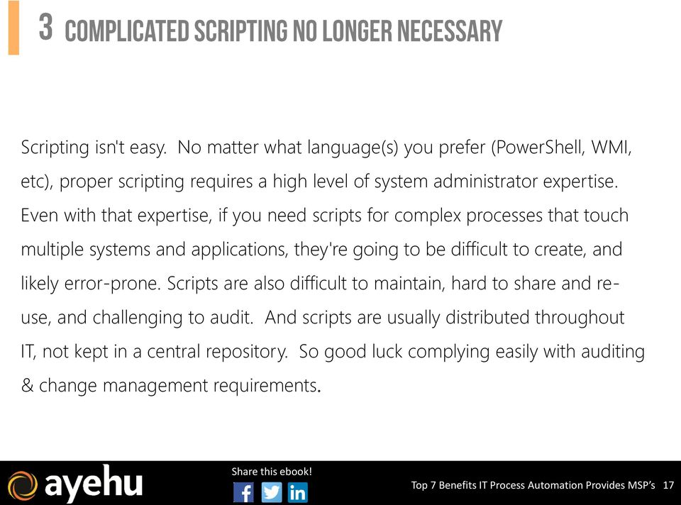 likely error-prone. Scripts are also difficult to maintain, hard to share and reuse, and challenging to audit.