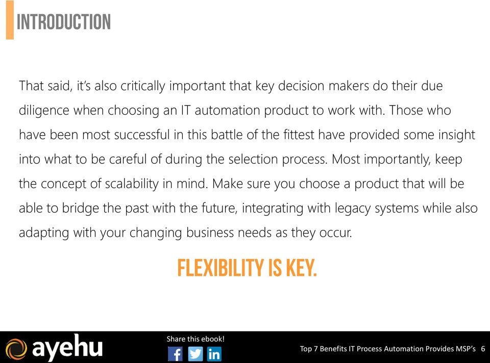 process. Most importantly, keep the concept of scalability in mind.