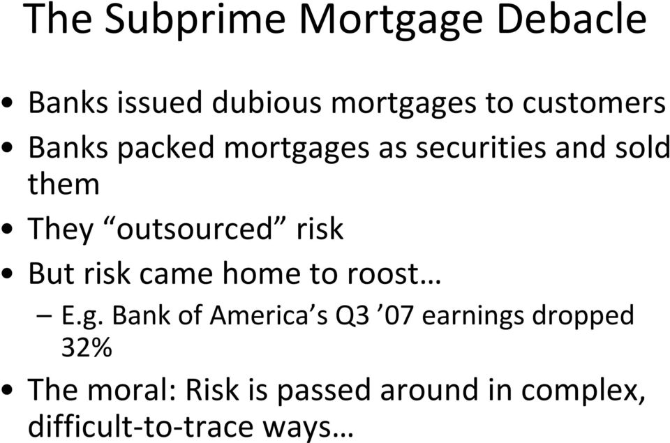 outsourced risk But risk came home to roost E.g.