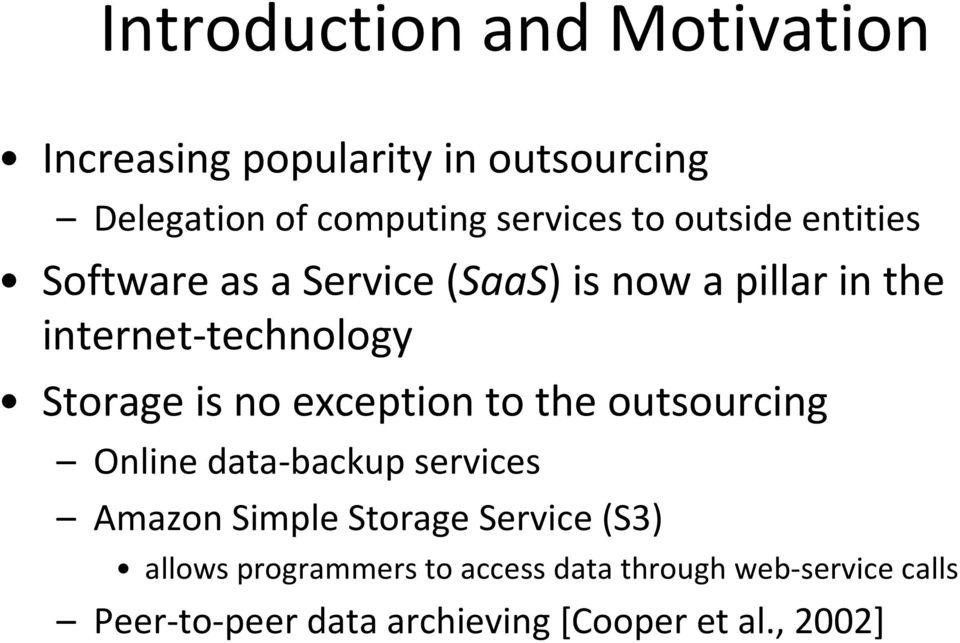 no exception to the outsourcing Online data backup services Amazon Simple Storage Service (S3) allows
