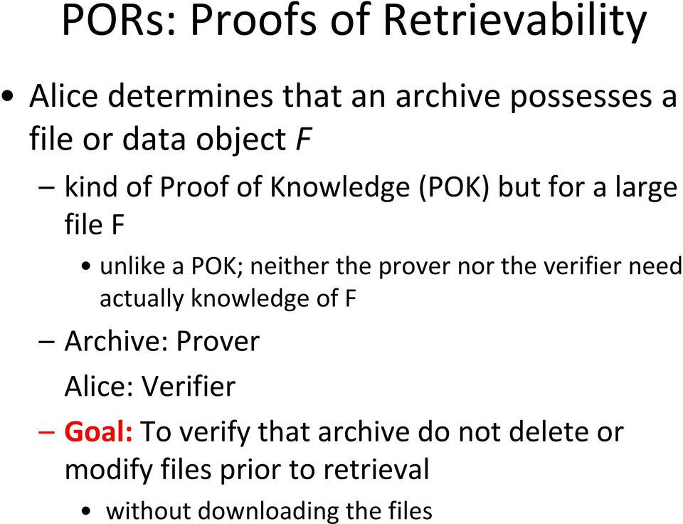 prover nor the verifier need actually knowledge of F Archive: Prover Alice: Verifier Goal:
