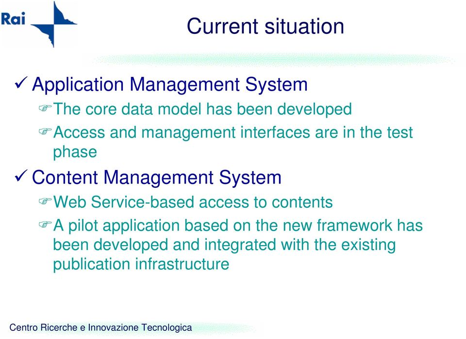 Management System Web Service-based access to contents A pilot application based