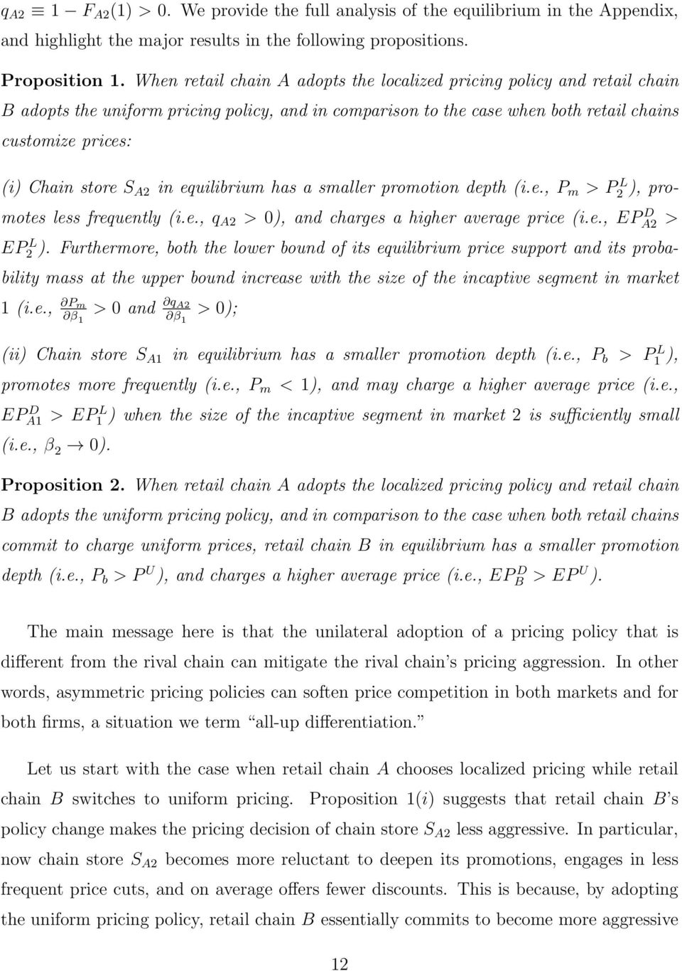A2 in equilibrium has a smaller promotion depth (i.e., P m > P L 2 ), promotes less frequently (i.e., q A2 > 0), and charges a higher average price (i.e., EP D A2 > EP L 2 ).
