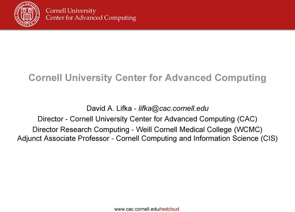 edu Director - Cornell University Center for Advanced Computing (CAC)