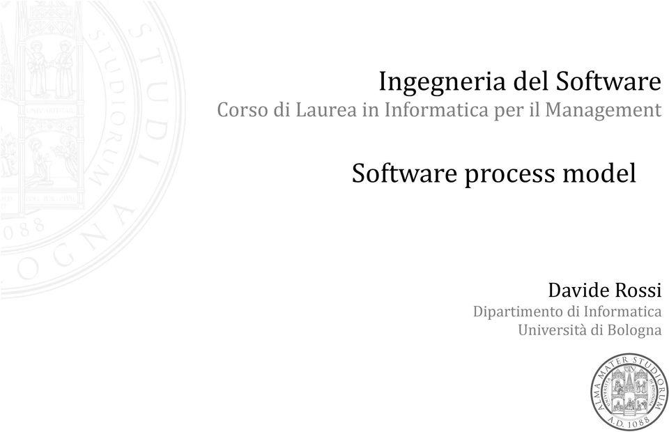 Software process model Davide Rossi