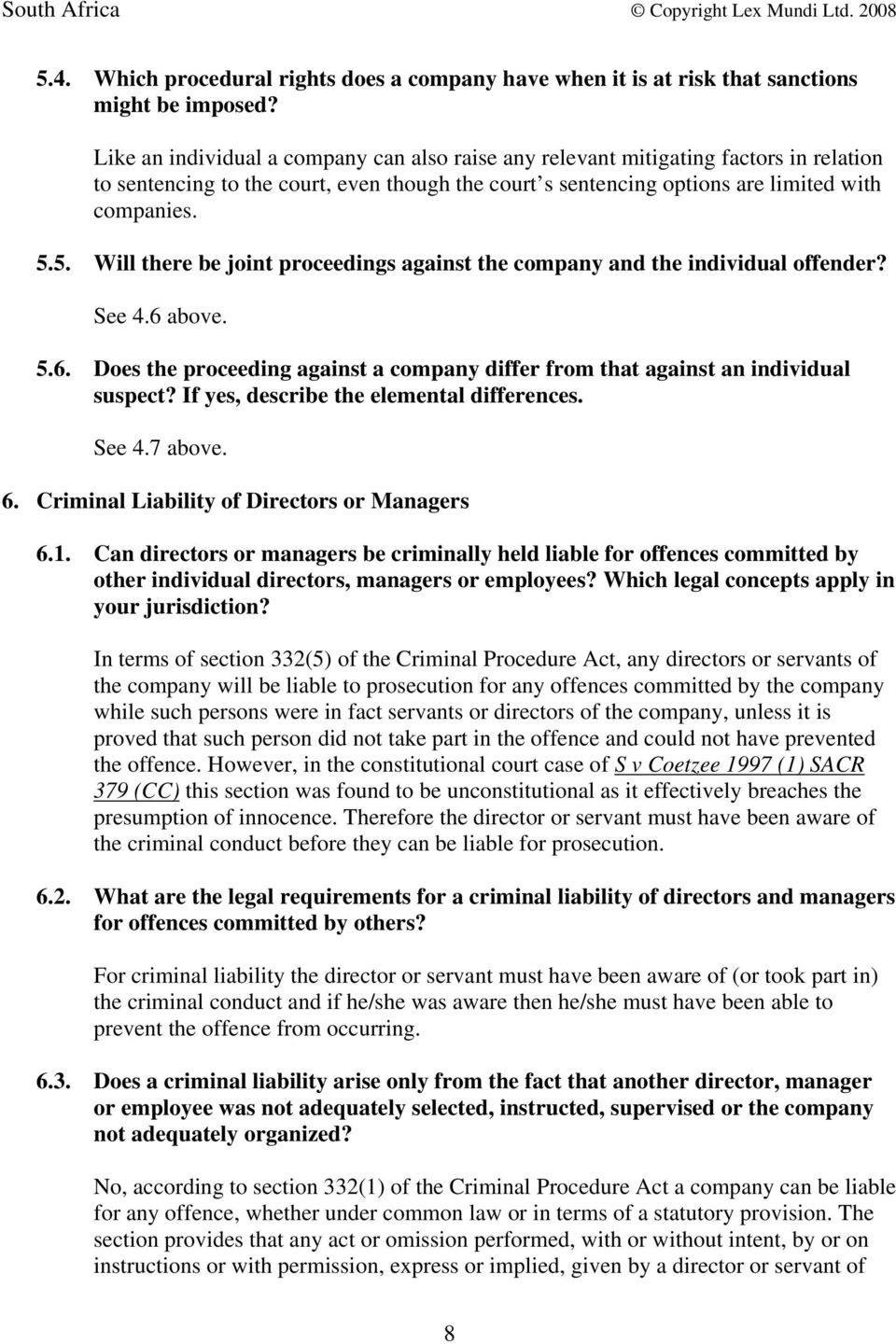 5. Will there be joint proceedings against the company and the individual offender? See 4.6 above. 5.6. Does the proceeding against a company differ from that against an individual suspect?