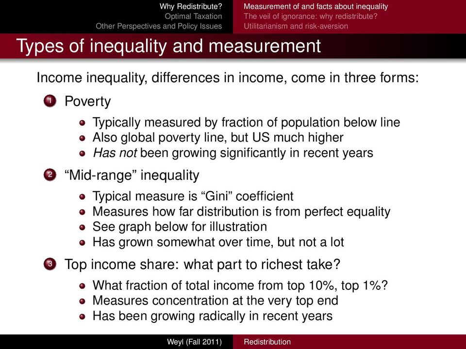 below line Also global poverty line, but US much higher Has not been growing significantly in recent years 2 Mid-range inequality Typical measure is Gini coefficient Measures how far