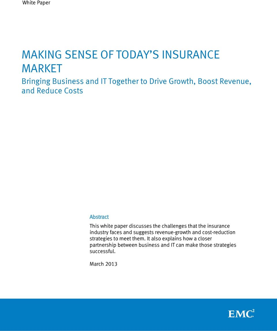 insurance industry faces and suggests revenue-growth and cost-reduction strategies to meet them.