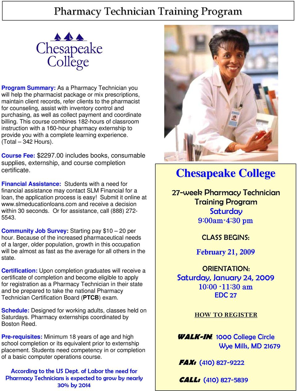 This course combines 182-hours of classroom instruction with a 160-hour pharmacy externship to provide you with a complete learning experience. (Total 342 Hours). Course Fee: $2297.