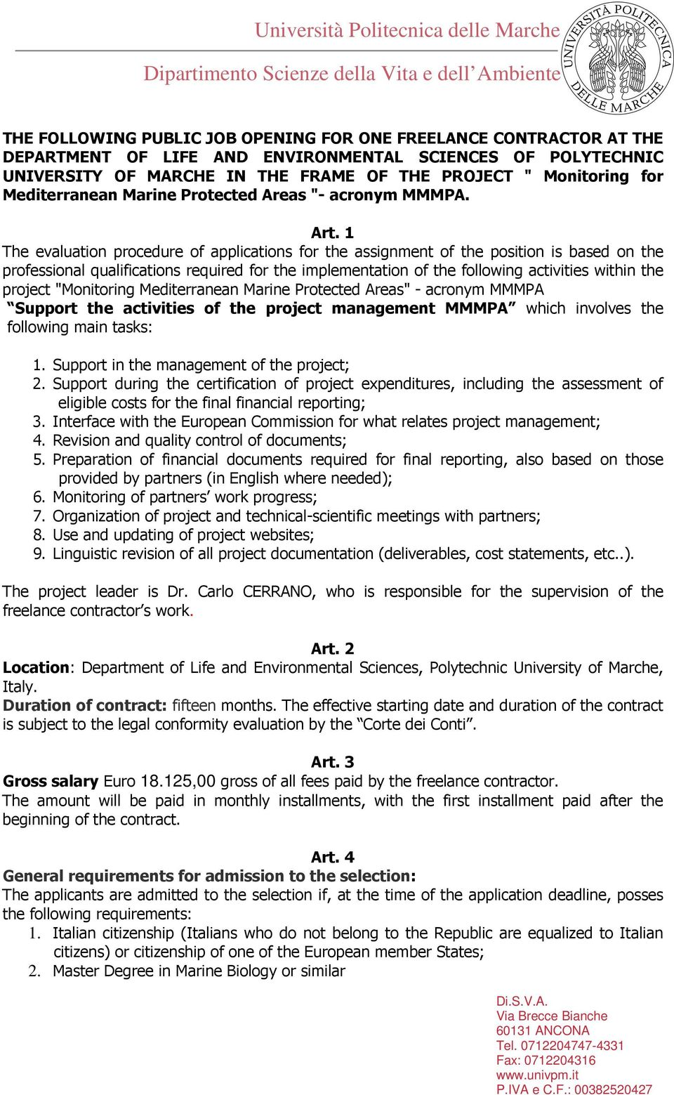 1 The evaluation procedure of applications for the assignment of the position is based on the professional qualifications required for the implementation of the following activities within the