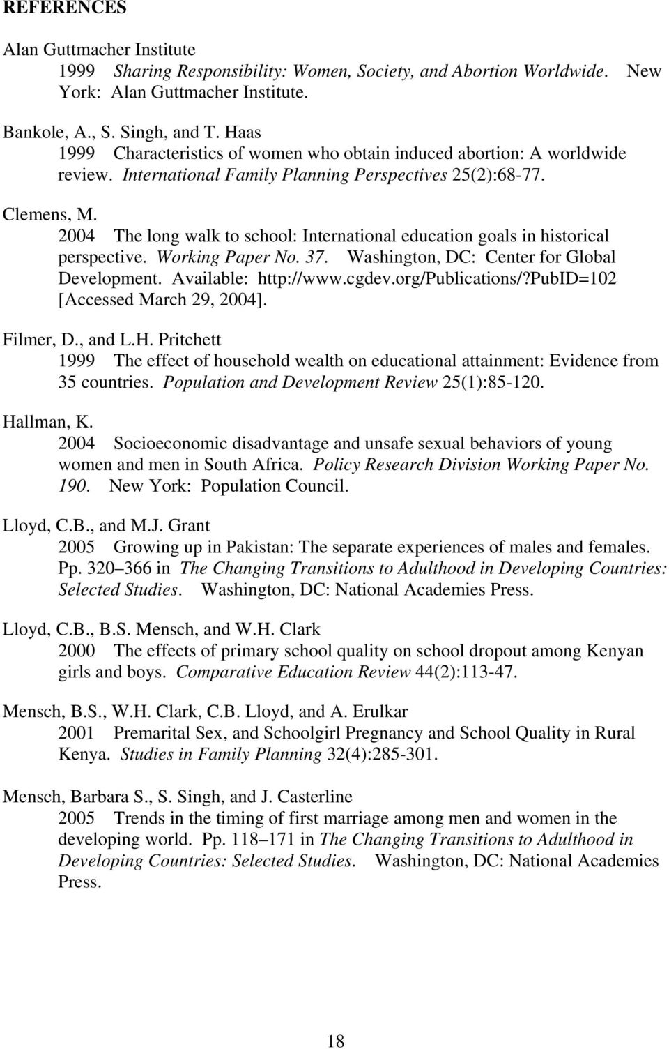 2004 The long walk to school: International education goals in historical perspective. Working Paper No. 37. Washington, DC: Center for Global Development. Available: http://www.cgdev.