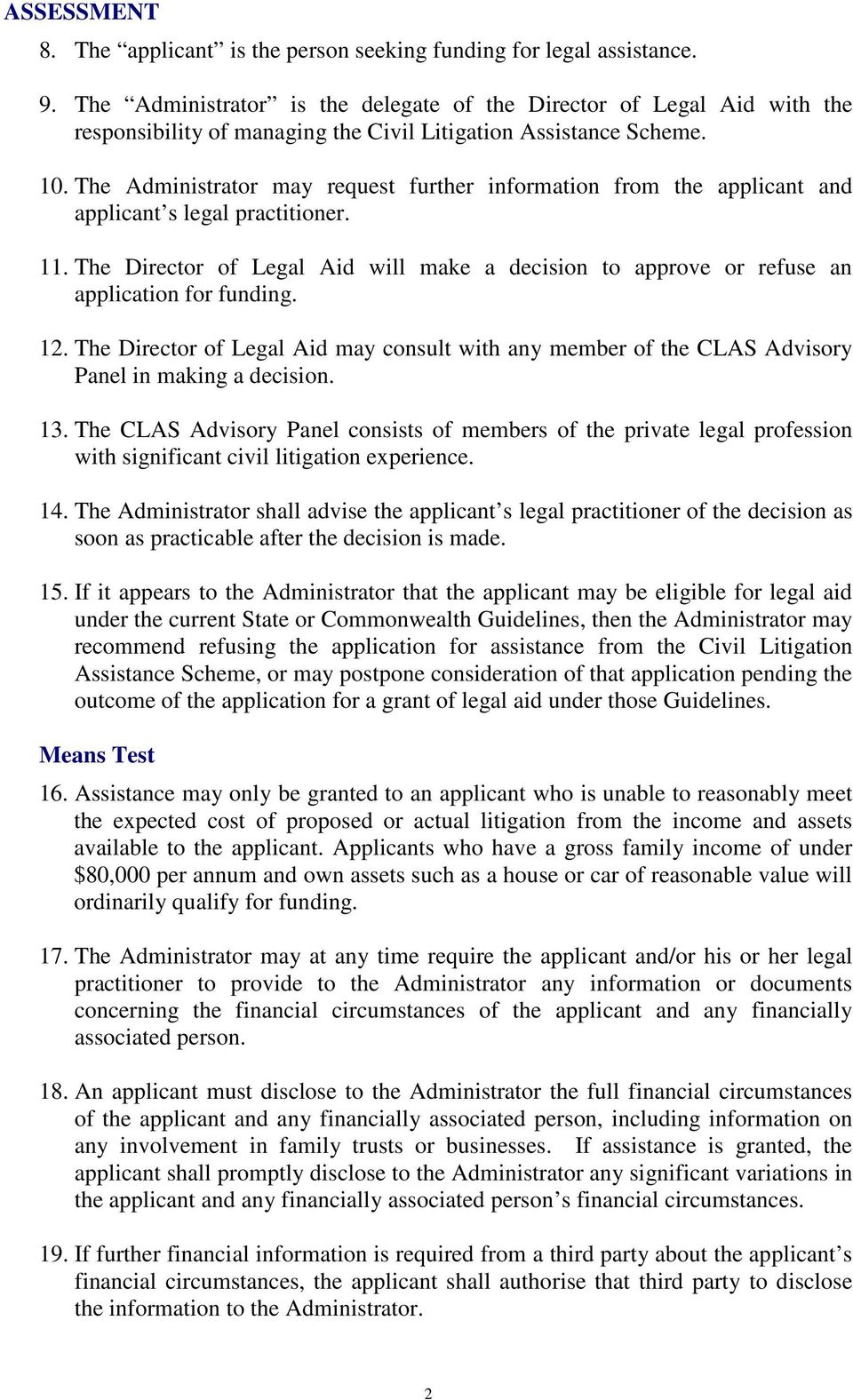 The Administrator may request further information from the applicant and applicant s legal practitioner. 11.