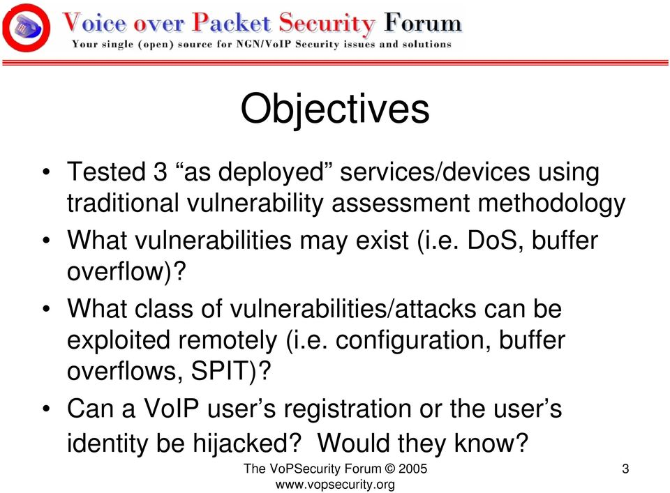 What class of vulnerabilities/attacks can be exploited remotely (i.e. configuration, buffer overflows, SPIT)?