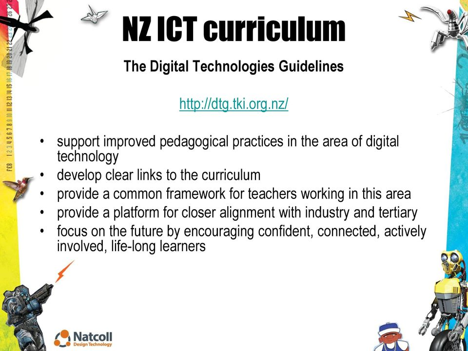 the curriculum provide a common framework for teachers working in this area provide a platform for