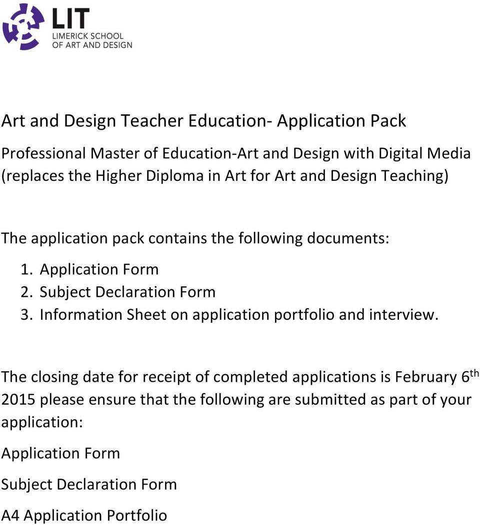 Subject Declaration Form 3. Information Sheet on application portfolio and interview.