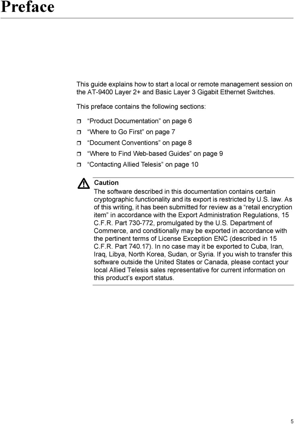 Telesis on page 10 Caution The software described in this documentation contains certain cryptographic functionality and its export is restricted by U.S. law.