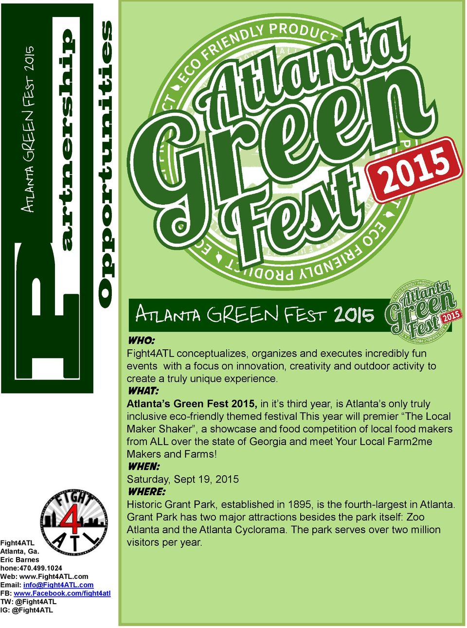 Atlanta s Green Fest 2015, in it s third year, is Atlanta s only truly inclusive eco-friendly themed festival This year will premier The Local Maker Shaker, a showcase and food competition of local