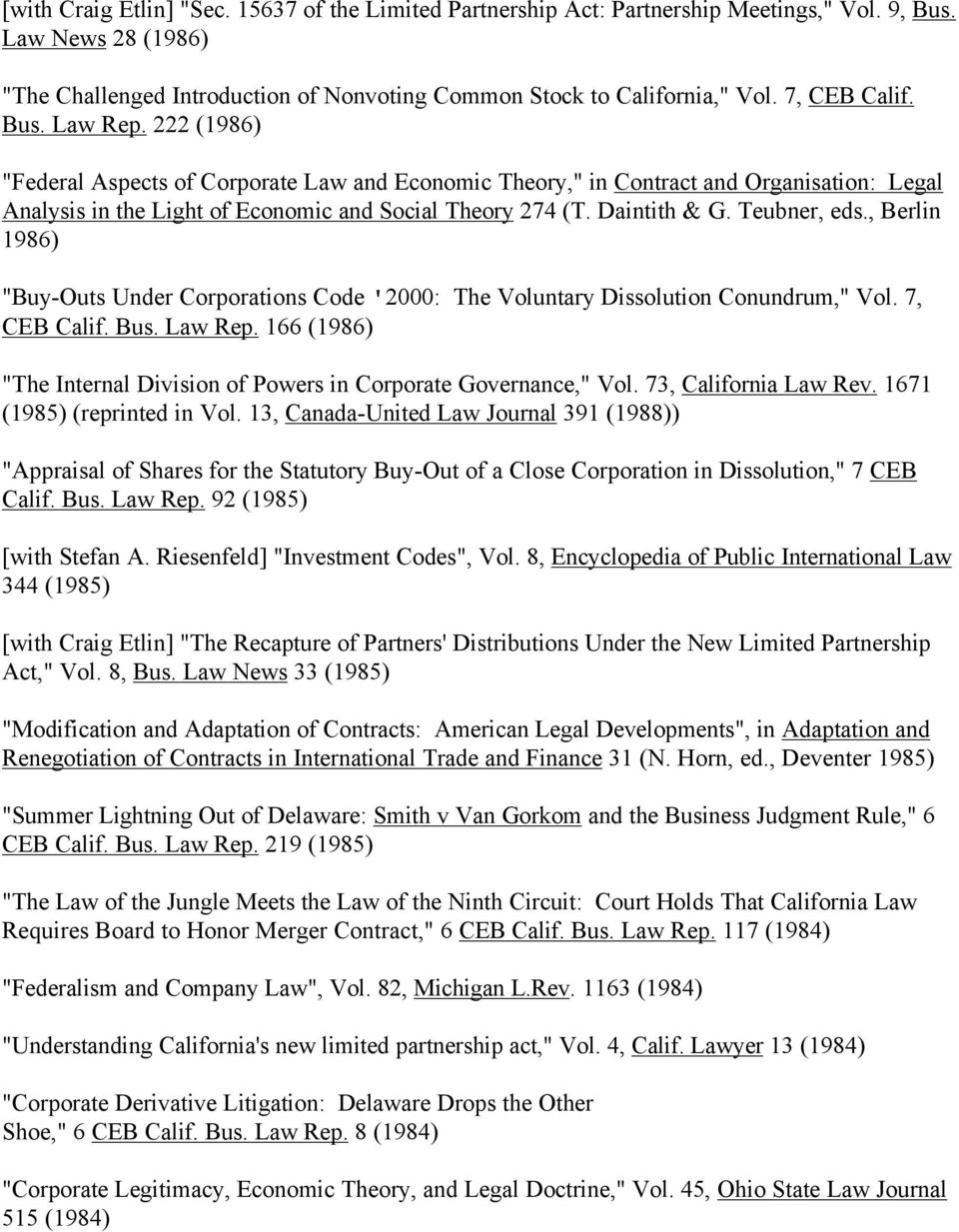 "Daintith & G. Teubner, eds., Berlin 1986) ""Buy-Outs Under Corporations Code '2000: The Voluntary Dissolution Conundrum,"" Vol. 7, CEB Calif. Bus. Law Rep."