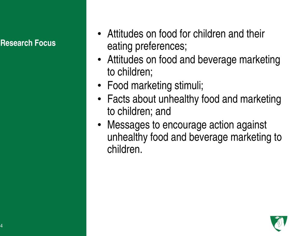 stimuli; Facts about unhealthy food and marketing to children; and Messages