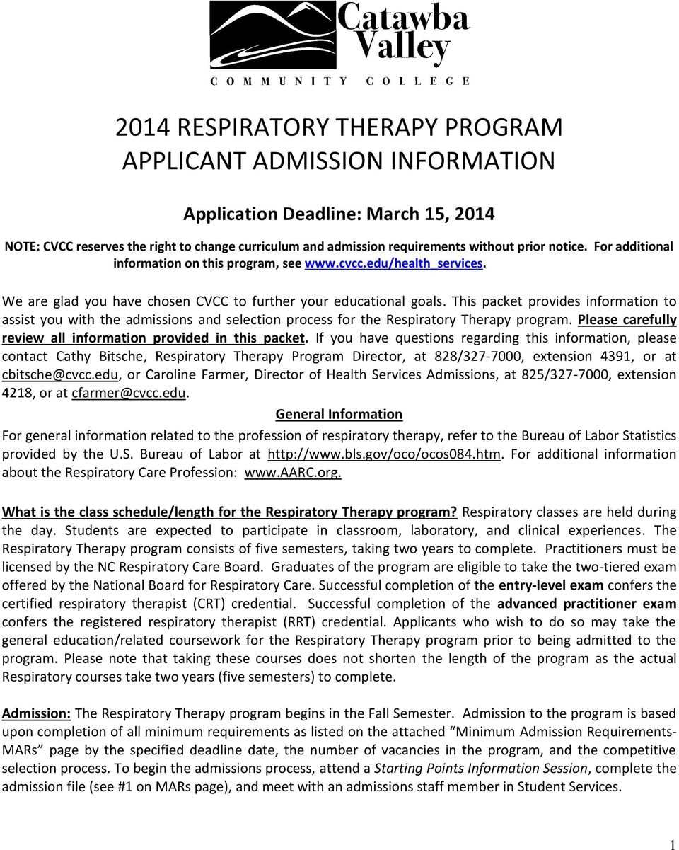 This packet provides information to assist you with the admissions and selection process for the Respiratory Therapy program. Please carefully review all information provided in this packet.