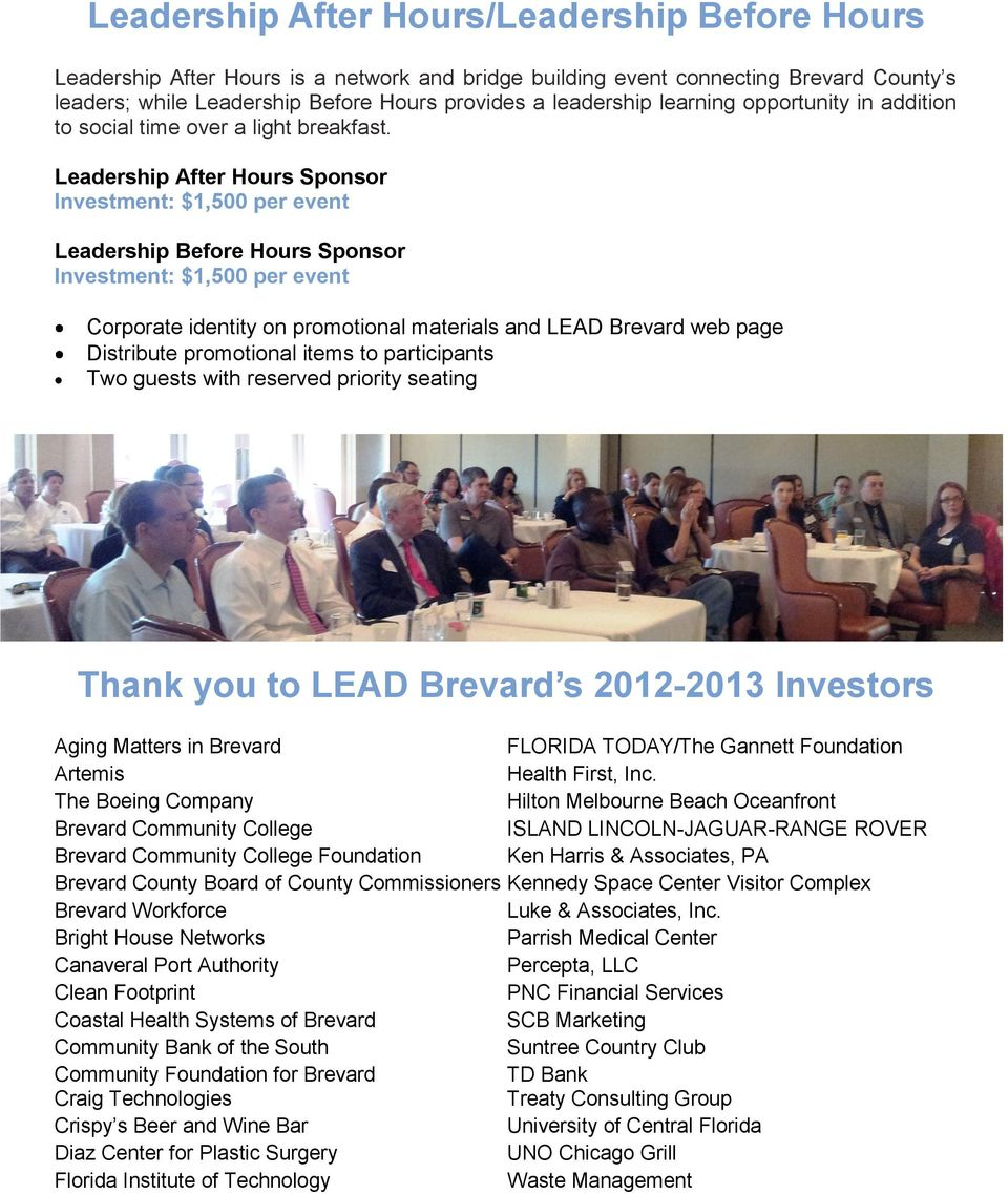 Leadership After Hours Sponsor Investment: $1,500 per event Leadership Before Hours Sponsor Investment: $1,500 per event Distribute promotional items to participants Thank you to LEAD Brevard s