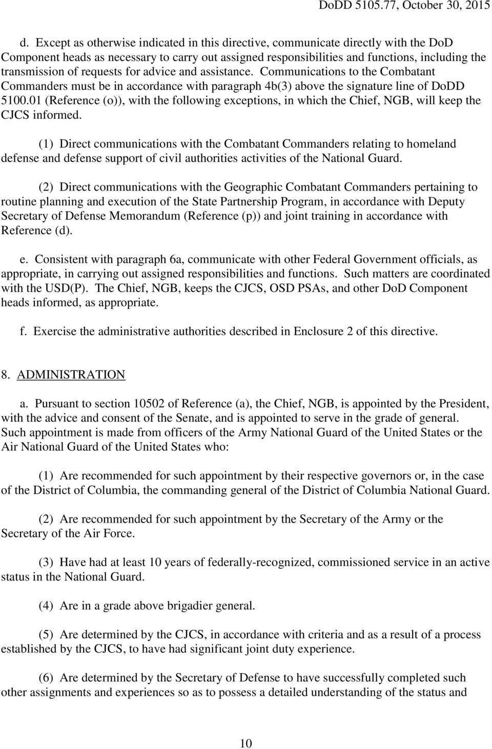 01 (Reference (o)), with the following exceptions, in which the Chief, NGB, will keep the CJCS informed.