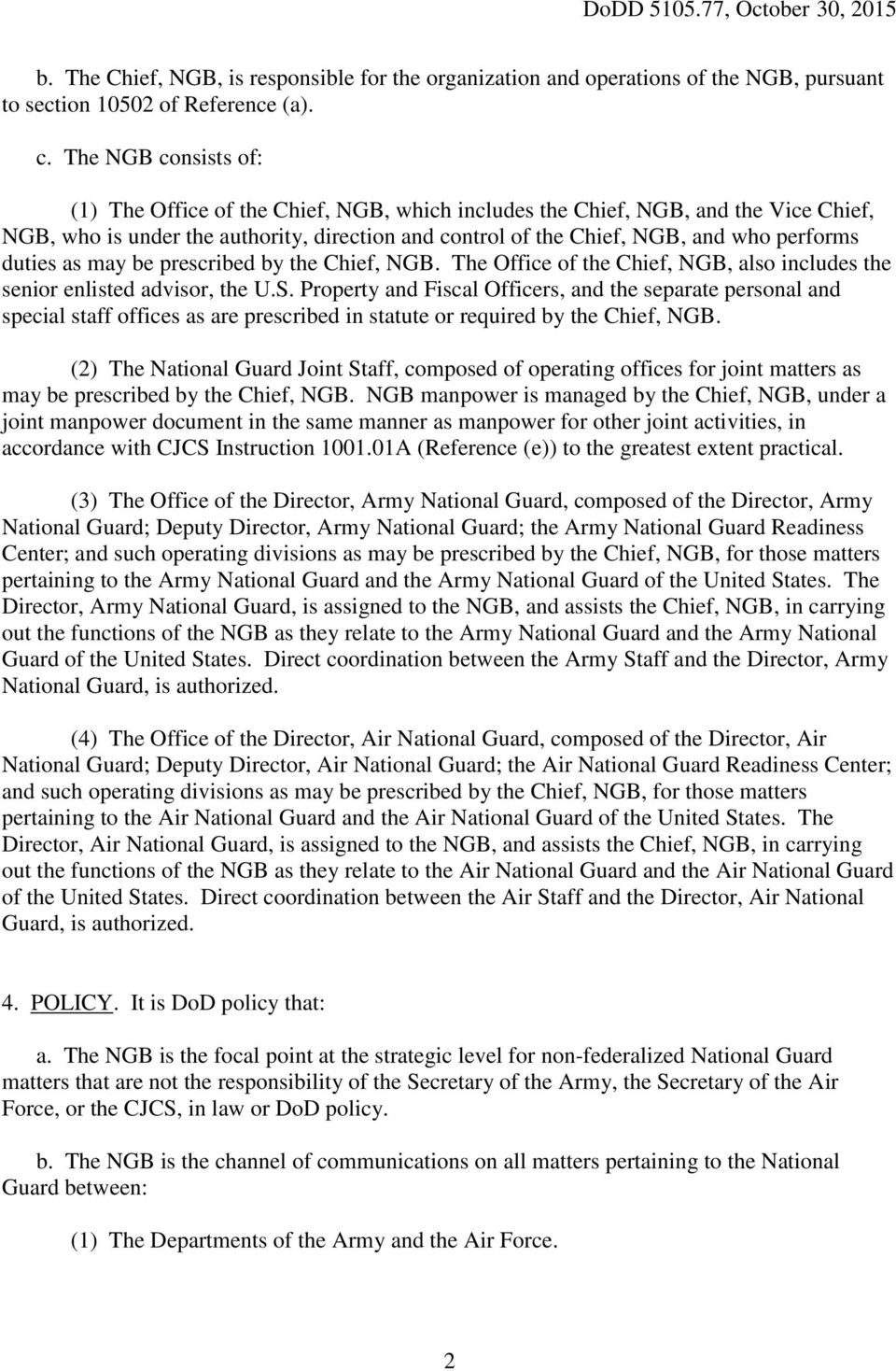 duties as may be prescribed by the Chief, NGB. The Office of the Chief, NGB, also includes the senior enlisted advisor, the U.S.