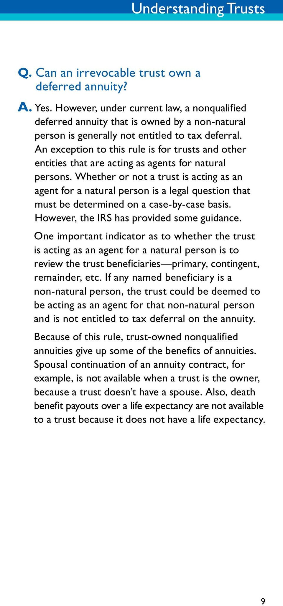 An exception to this rule is for trusts and other entities that are acting as agents for natural persons.