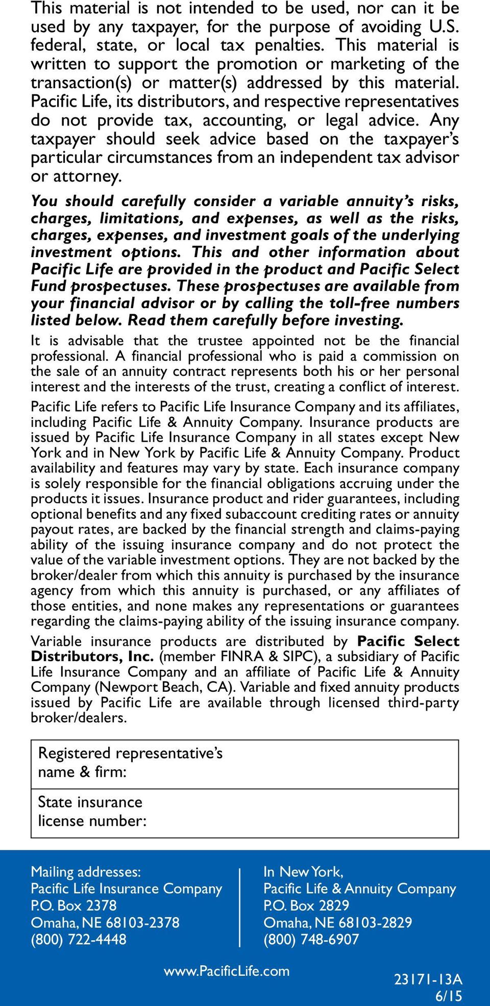 Pacific Life, its distributors, and respective representatives do not provide tax, accounting, or legal advice.