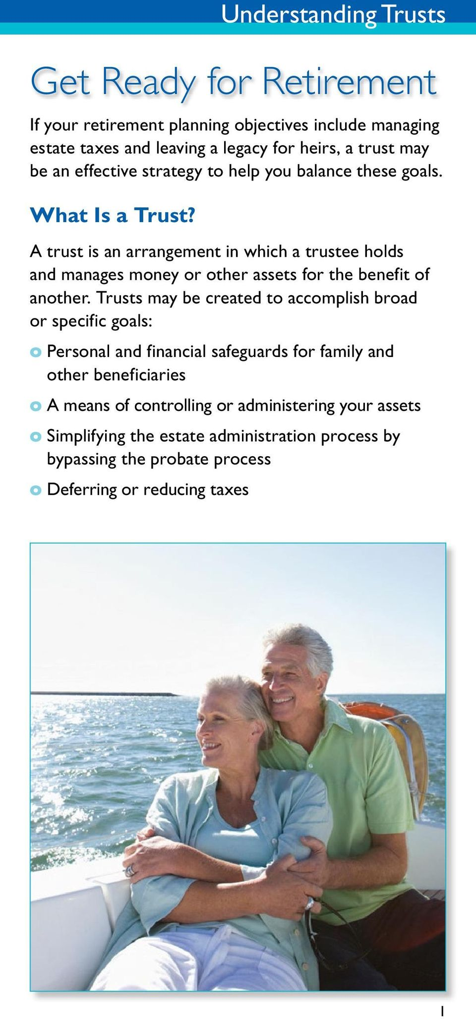 A trust is an arrangement in which a trustee holds and manages money or other assets for the benefit of another.