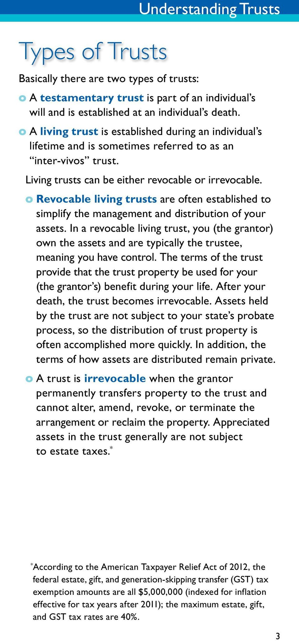 o Revocable living trusts are often established to simplify the management and distribution of your assets.