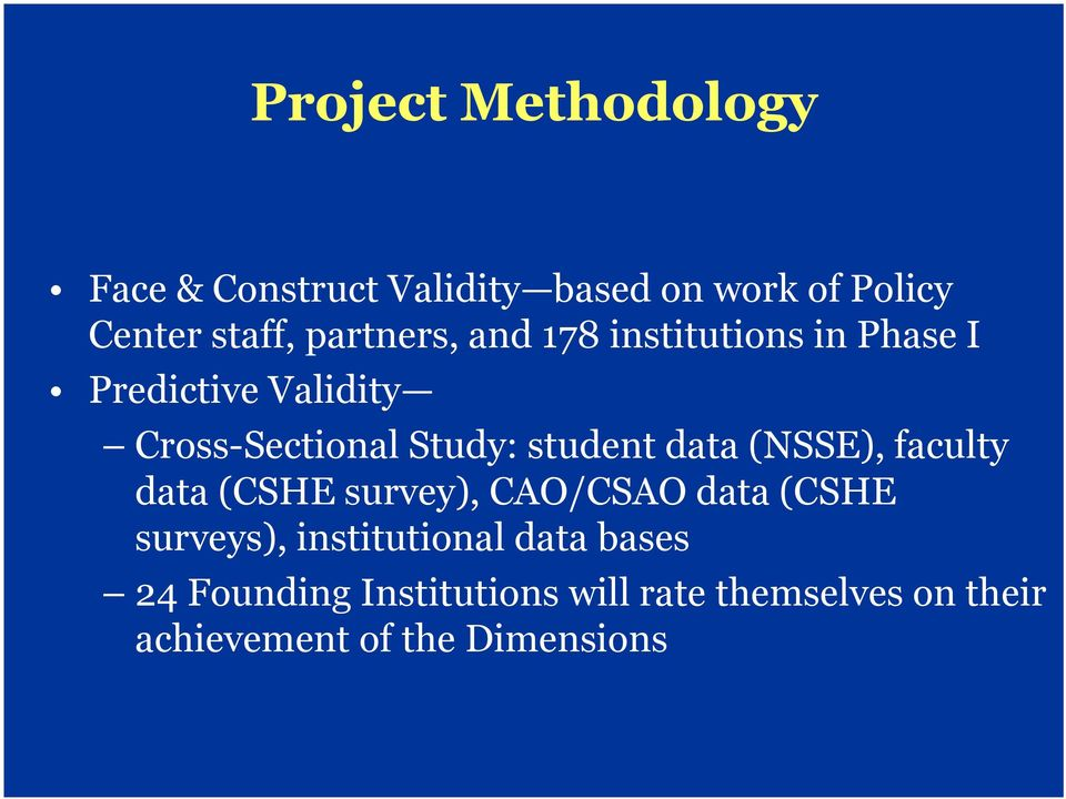 student data (NSSE), faculty data (CSHE survey), CAO/CSAO data (CSHE surveys),
