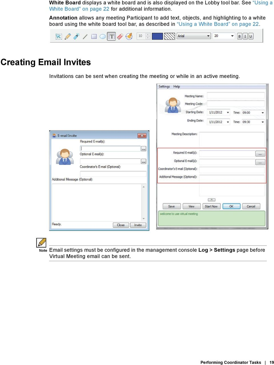 Using a White Board on page 22. Creating Email Invites Invitations can be sent when creating the meeting or while in an active meeting.
