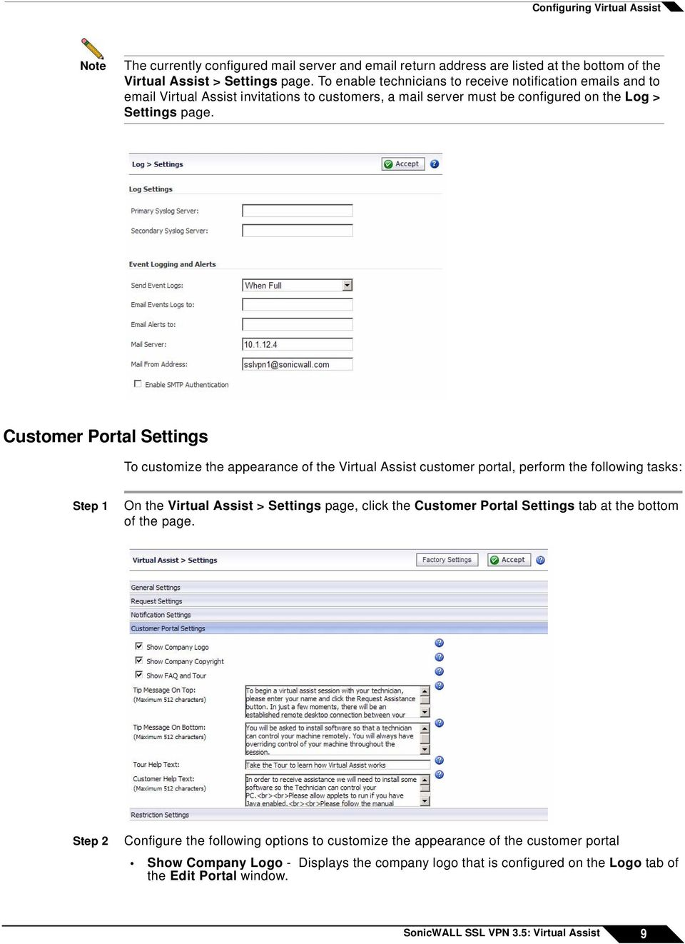 Customer Portal Settings To customize the appearance of the Virtual Assist customer portal, perform the following tasks: Step 1 On the Virtual Assist > Settings page, click the Customer Portal