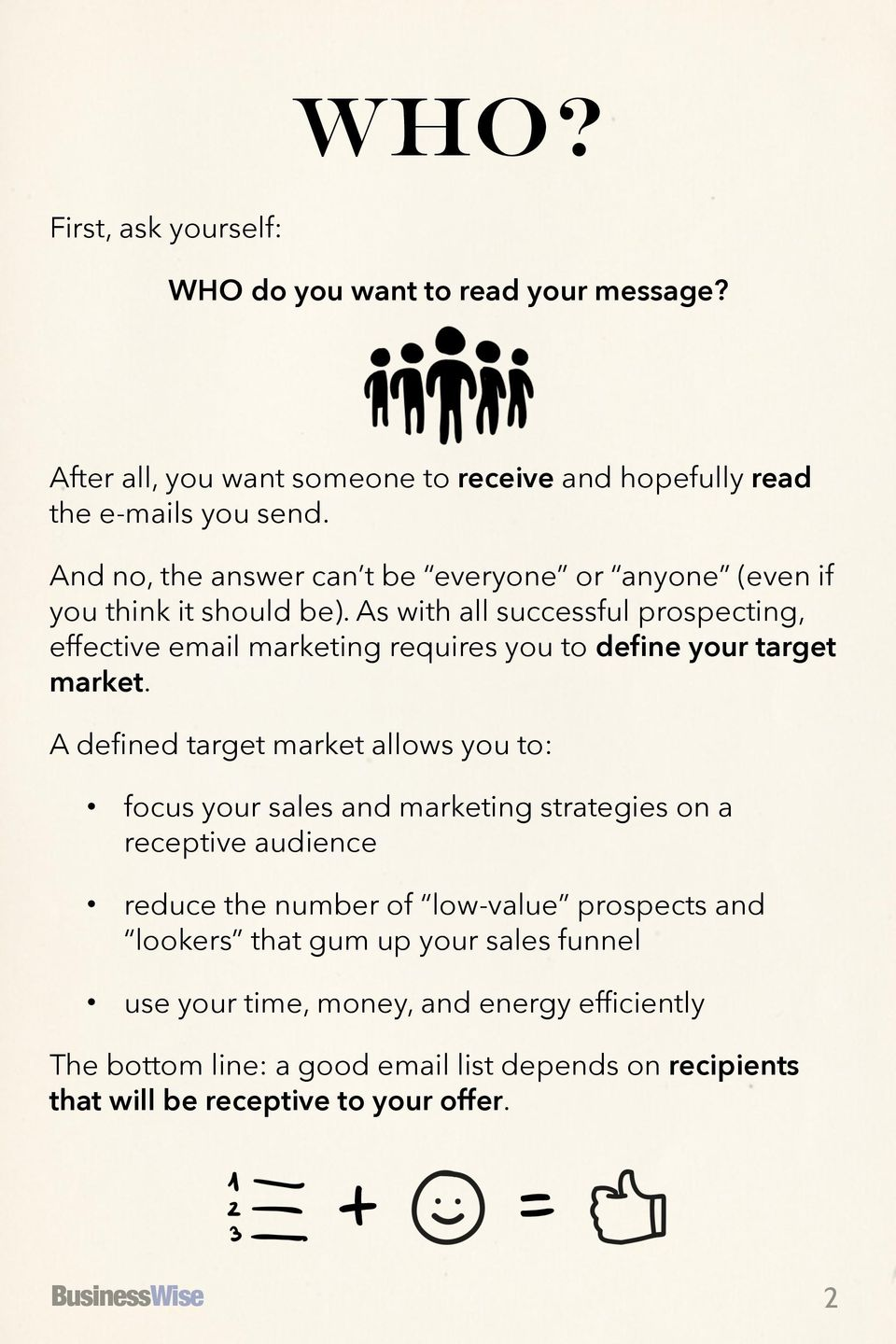 As with all successful prospecting, effective email marketing requires you to define your target market.