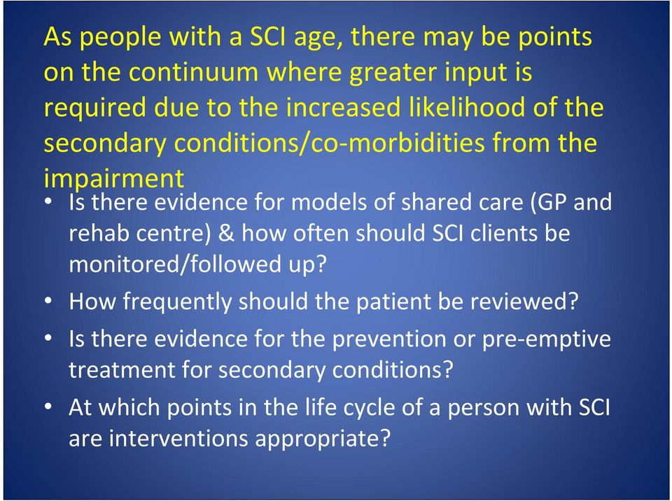 should SCI clients be monitored/followed up? How frequently should the patient be reviewed?
